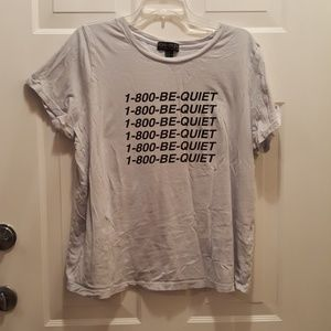 1 800 BE quiet shirt